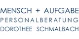 MENSCH + AUFGABE PERSONALBERATUNG DOROTHEE SCHMALBACH